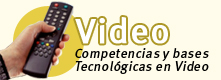 Competencias y Bases Tecnologicas a recibir en Video